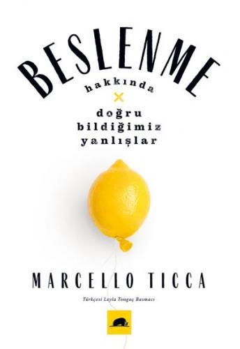 Beslenme Hakkında Doğru Bildiğimiz Yanlışlar Marcello Ticca