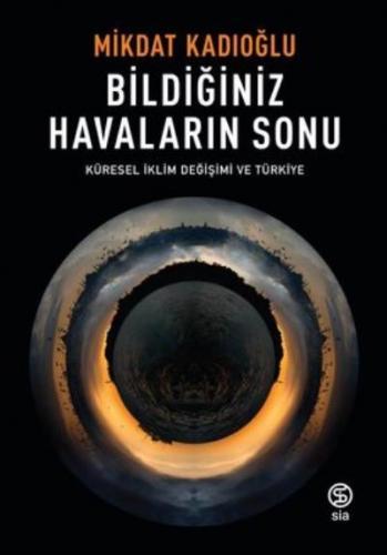Bildiğiniz Havaların Sonu Küresel İklim Değişikliği ve Türkiye