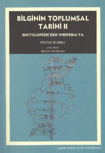 Bilginin Toplumsal Tarihi II
