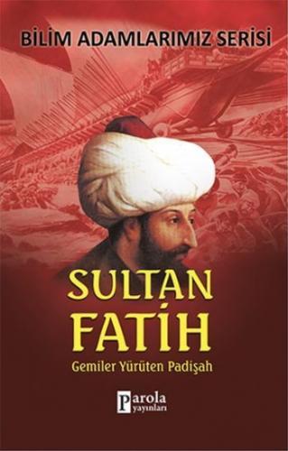 Bilim Adamlarımız Serisi-Sultan Fatih