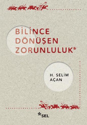 Bilince Dönüşen Zorunluluk H. Selim Açan