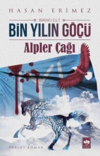 Bin Yılın Göçü Birinci Cilt-Alpler Çağı