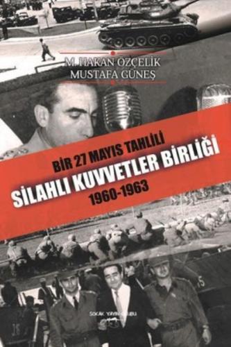 Bir 27 Mayıs Tahlili Silahlı Kuvvetler Birliği 1960 - 1963 M. Hakan Öz