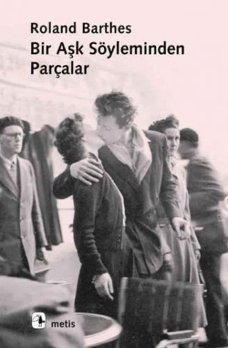 Bir Aşk Söyleminden Parçalar Roland Barthes