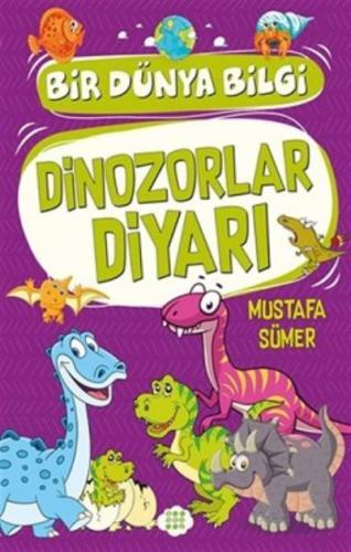 Bir Dünya Bilgi - Dinozorlar Diyarı