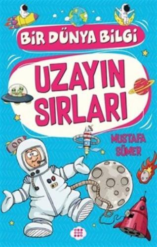 Bir Dünya Bilgi - Uzayın Sırları