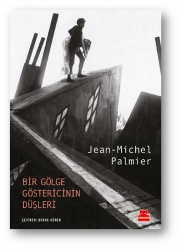 Bir Gölge Göstericinin Düşleri Jean-Michel Palmier