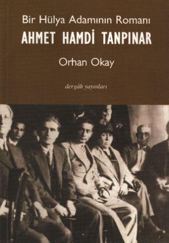 Bir Hülya Adamının Romanı Ahmet Hamdi Tanpınar Orhan Okay
