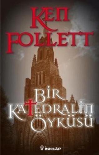 Bir Katedralin Öyküsü Ken Follet
