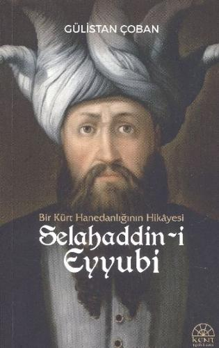 Bir Kürt Hanedanlığının Hikayesi Selahaddin-i Eyyubi