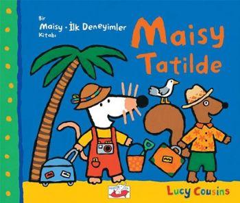 Bir Maisy İlk Deneyimler Kitabı Maısy Tatilde