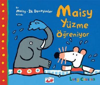 Bir Maisy İlk Deneyimler Kitabı Maısy Yüzme Öğreniyor