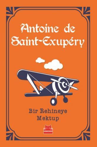Bir Rehineye Mektup Antoine de Saint-Exupery