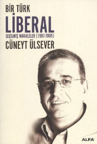 Bir Türk Liberal Seçilmiş Makaleler (1997-2005)