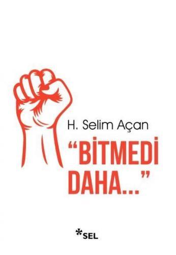 Bitmedi daha H. Selim Açan