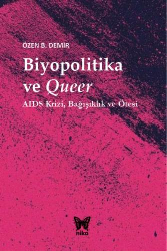 Biyopolitika ve Queer-Aids Krizi Bağışıklık ve Ötesi-Ciltli