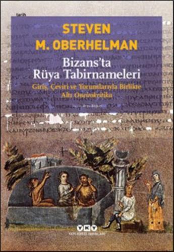 Bizans'ta Rüya Tabirnameleri Steven M. Oberhelman