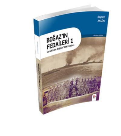 Boğaz'ın Fedaileri 1 - Çanakkale Boğazı Tahkimatları