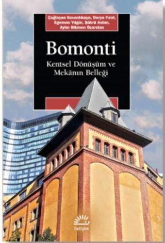 Bomonti Kentsel Dönüşüm Ve Mekanın Belleği Iletişim Yayınları Kolektif