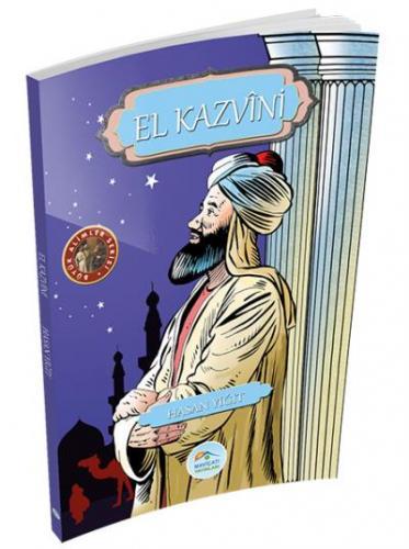 Büyük Alimler Serisi - El Kazvini