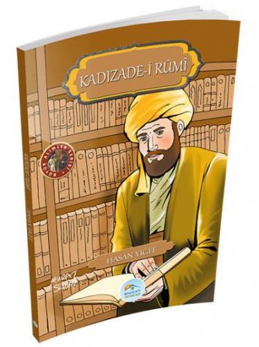 Büyük Alimler Serisi - Kadızade-i Rumi