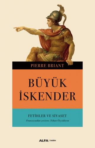 Büyük İskender-Fetihler ve Siyaset Pierre Briant
