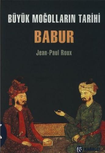 Büyük Moğolların Tarihi Babur