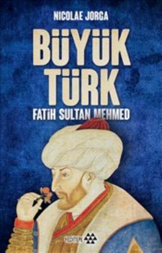 Büyük Türk Fatih Sultan Mehmed