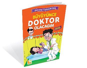 Büyüyünce Doktor Olacağım