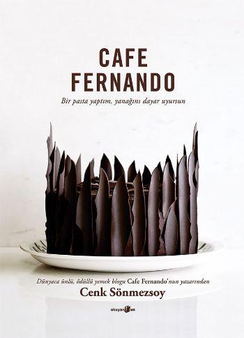 Cafe Fernando Bir Pasta Yaptım Yanağını Dayar Uyursun
