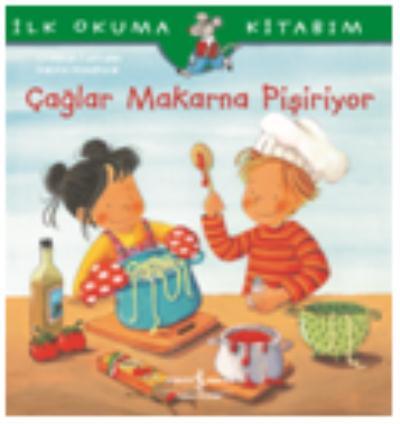 Çağlar Makarna Pişiriyor - İlk Okuma Kitabım