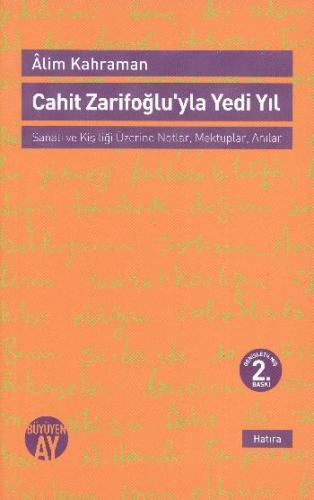 Cahit Zarifoğlu'yla Yedi Yıl