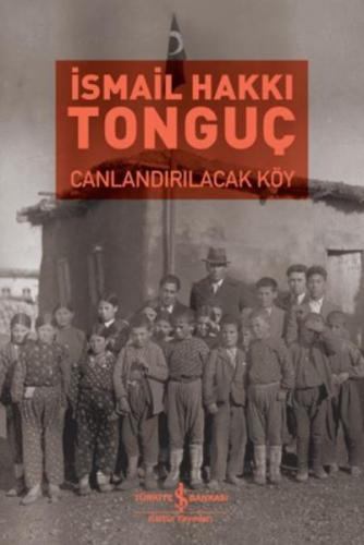 Canlandırılacak Köy İsmail Hakkı Tonguç