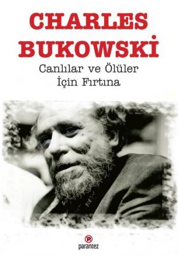 Canlılar ve Ölüler İçin Fırtına Charles Bukowski