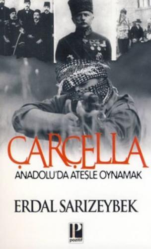 Çarçella Anadolu'da Ateşle Oynamak