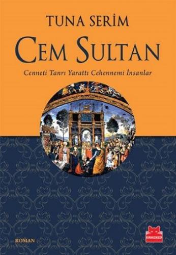 Cem Sultan Cenneti Tanrı Yarattı Cehennemi İnsanlar