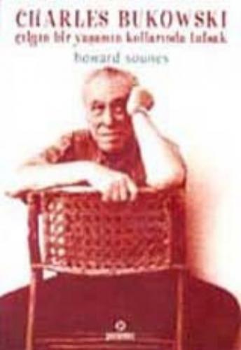 Charles Bukowski Howard Sounes