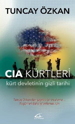 Cia Kürtleri-Kürt Devletinin Gizli Tarihi