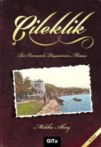 Çileklik Bir Osmanlı Paşasının Mirası