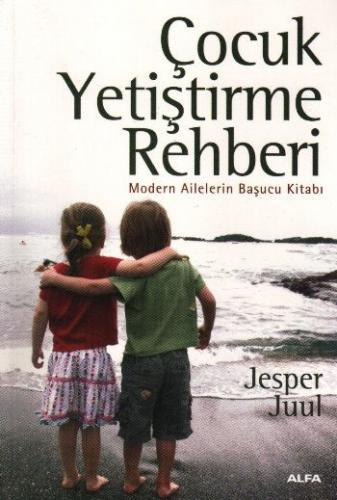 """Çocuk Yetiştirme Rehberi """"Modern Ailelerin Başucu Kitabı"""""""