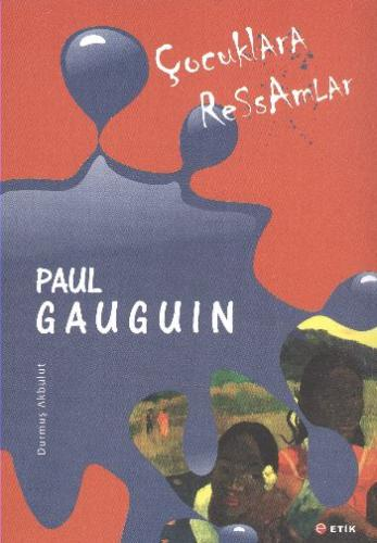 Çocuklara Ressamlar-Paul Gauguin