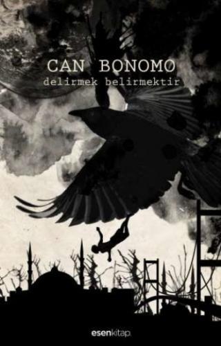 Delirmek Belirmektir - Can Bonomo