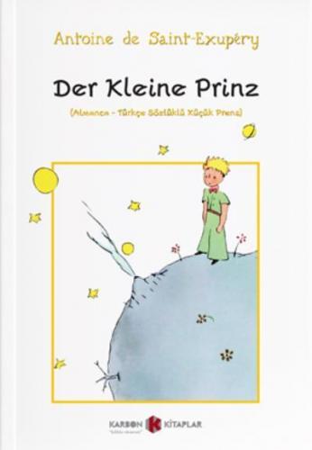 Der Kleine Prinz Almanca-Türkçe Sözlüklü Küçük Prens Antoine de Saint-