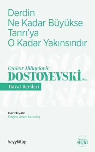Derdin Ne Kadar Büyükse Tanrıya O Kadar Yakınsındır - Fyodor Mihaylovi