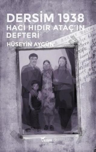Dersim 1938 - Hacı Hıdır Ataç'ın Defteri