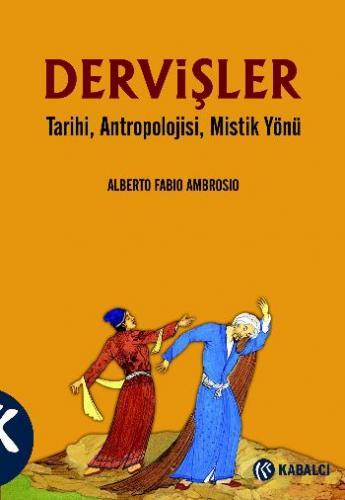 Dervişler Tarihi Antropolojisi Mistik Yönü