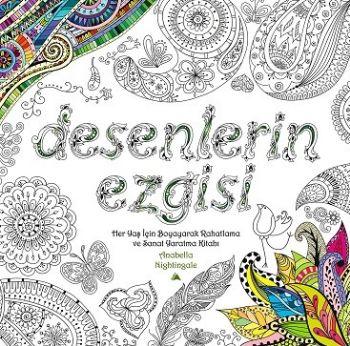 Desenlerin Ezgisi-Her Yaş İçin Boyayarak Rahatlama ve Sanat Yaratma Kitabı