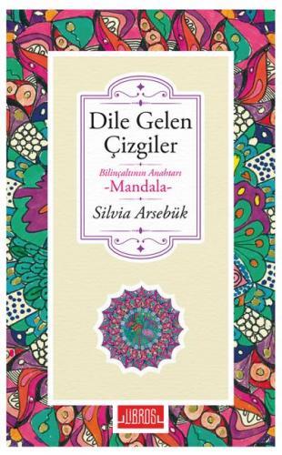 Dile Gelen Çizgiler Bilinaltının Anahtarı Mandala