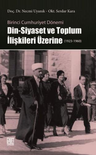 Din-Siyaset ve Toplum İlişkileri Üzerine 1923-1960