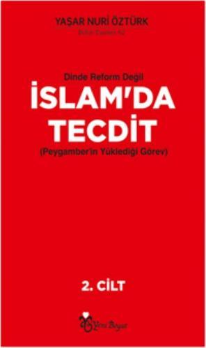 Dinde Reform Değil - İslam'da Tecdit (Peygamber'in Yüklediği Görev) Cilt 2 Takım